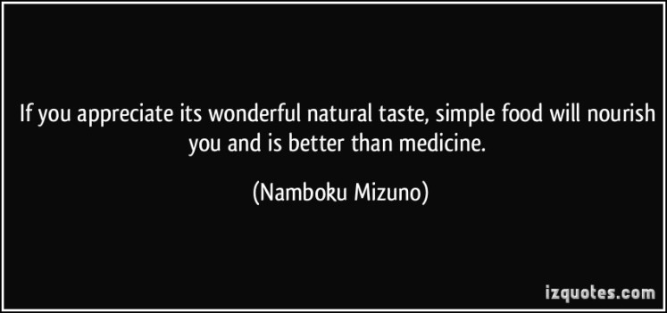 quote-if-you-appreciate-its-wonderful-natural-taste-simple-food-will-nourish-you-and-is-better-than-namboku-mizuno-253663